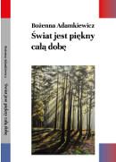 Okładka Ksizki Bożeny Adamkiewicz 'Świat jest piekny cała dobę'