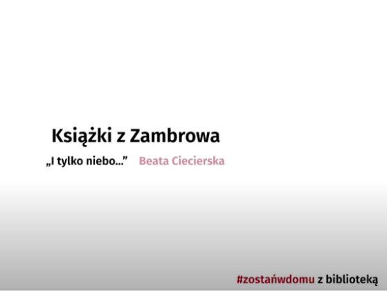 Ksiązki z Zambrowa - i tylko niebo Beaty Ciecierkiej